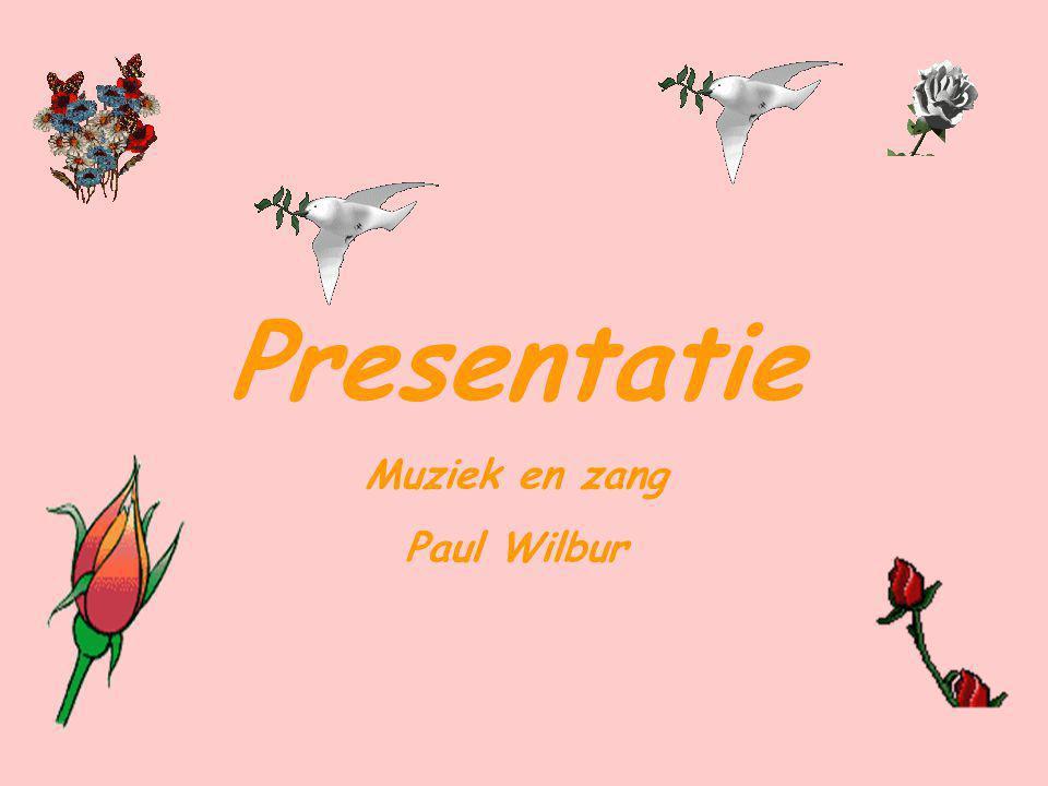 Presentatie Muziek en zang Paul Wilbur
