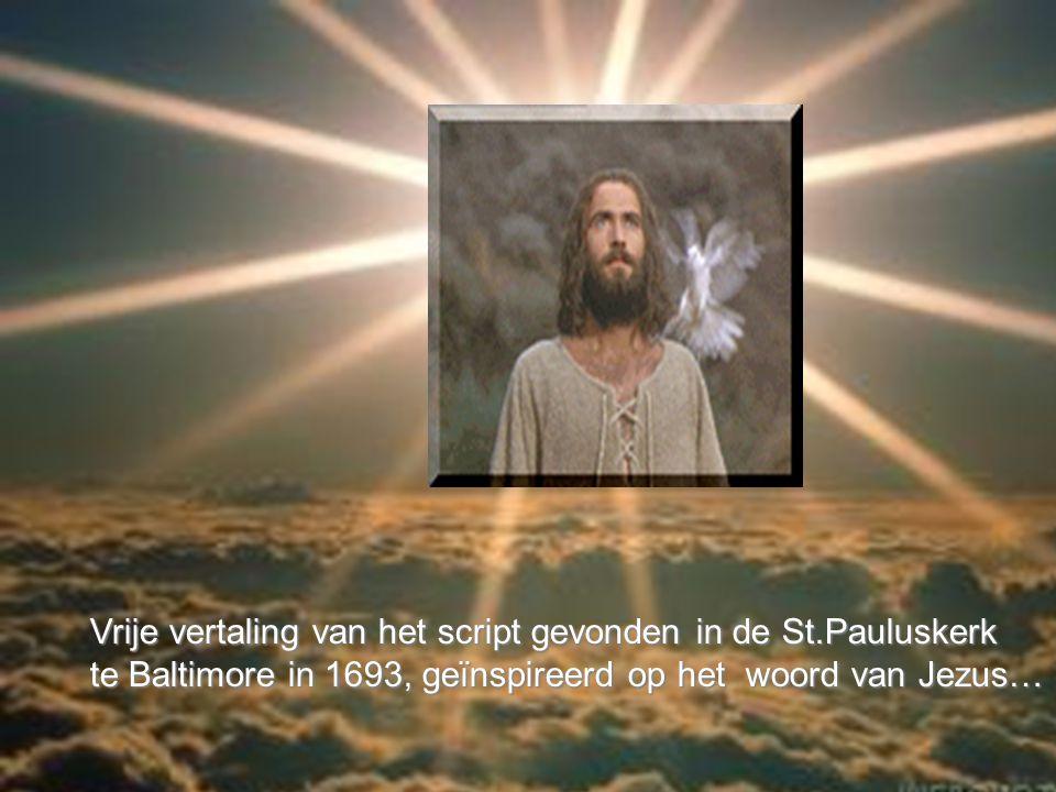 Vrije vertaling van het script gevonden in de St.Pauluskerk
