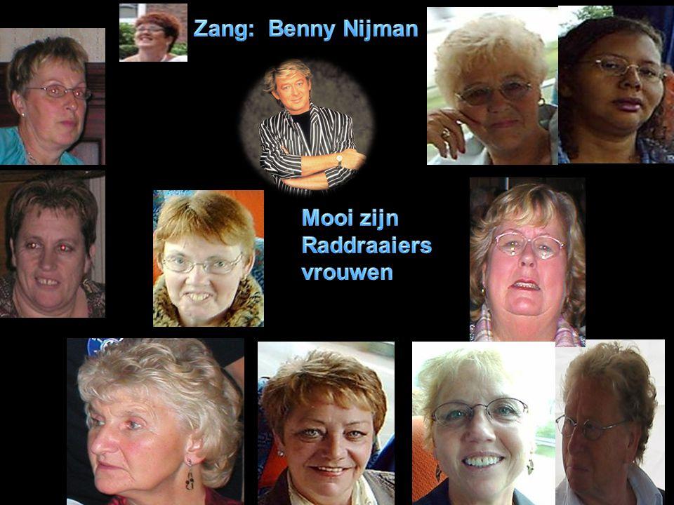 Zang: Benny Nijman Mooi zijn Raddraaiers vrouwen