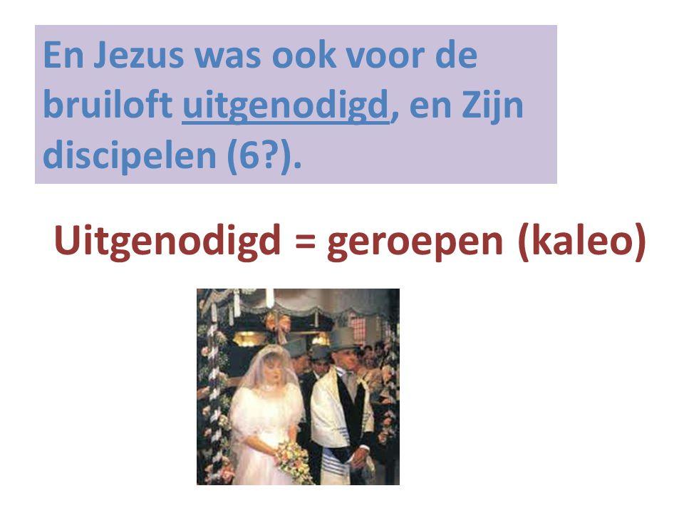 Uitgenodigd = geroepen (kaleo)