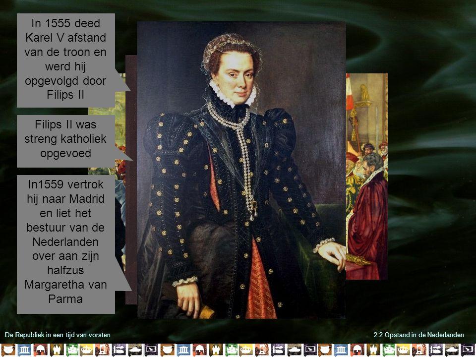 Filips II was streng katholiek opgevoed