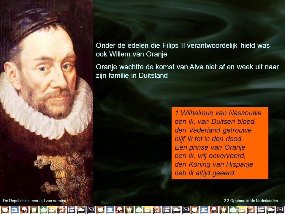 Onder de edelen die Filips II verantwoordelijk hield was ook Willem van Oranje