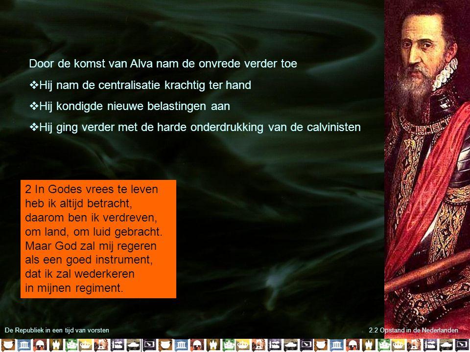 Door de komst van Alva nam de onvrede verder toe