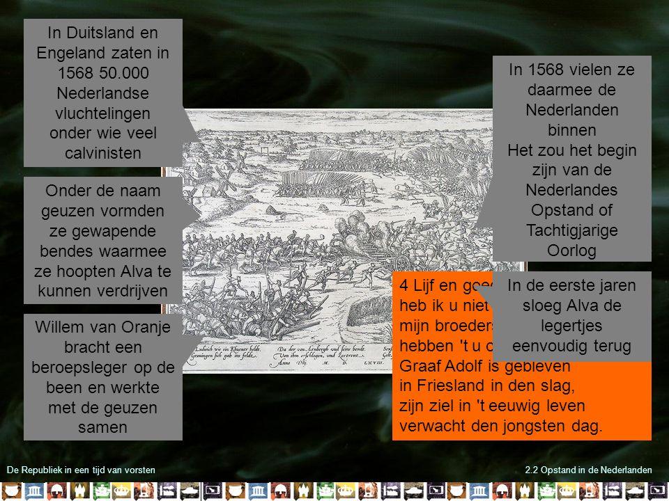 In 1568 vielen ze daarmee de Nederlanden binnen