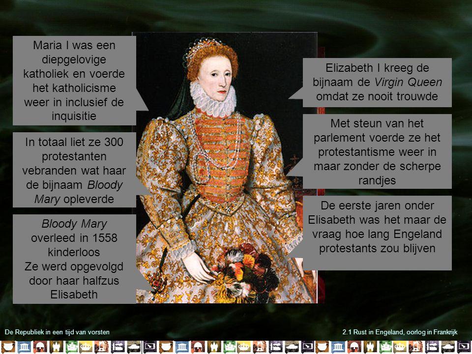 Elizabeth I kreeg de bijnaam de Virgin Queen omdat ze nooit trouwde