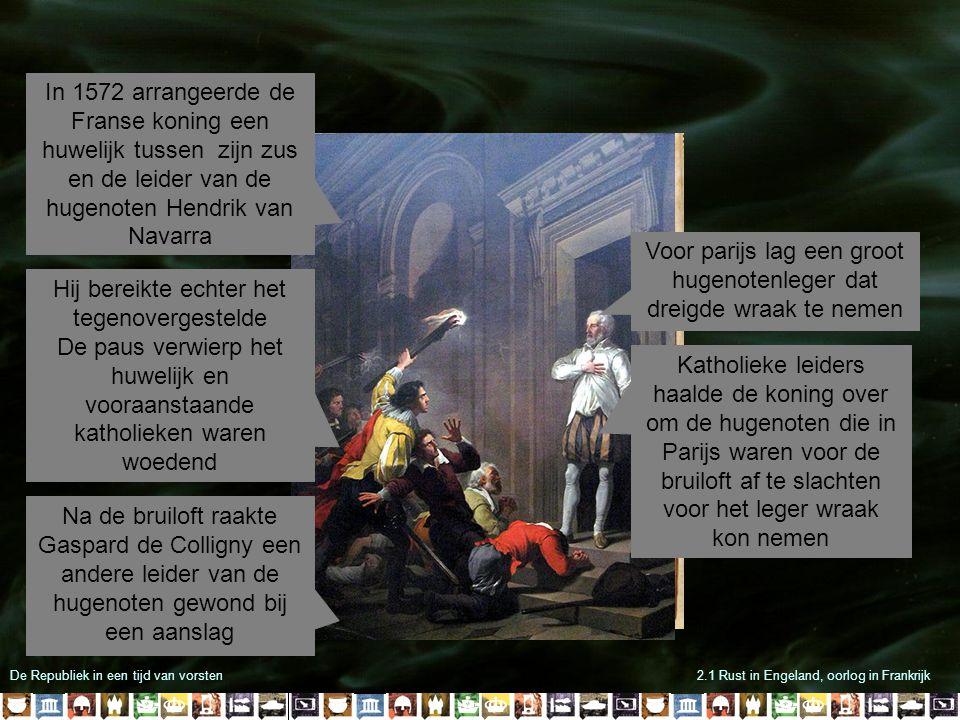 Voor parijs lag een groot hugenotenleger dat dreigde wraak te nemen