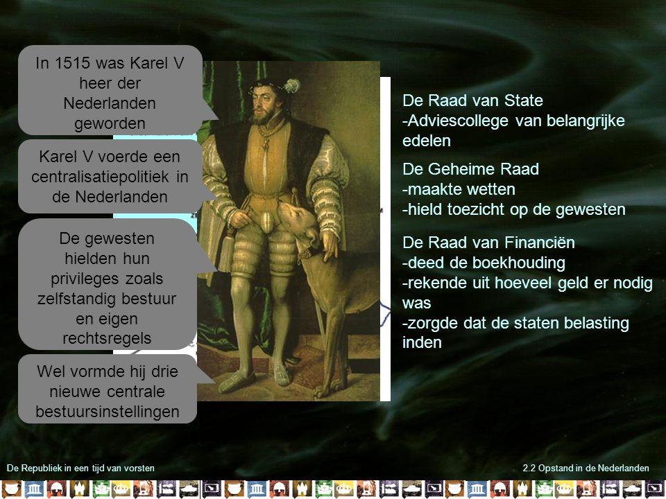 In 1515 was Karel V heer der Nederlanden geworden