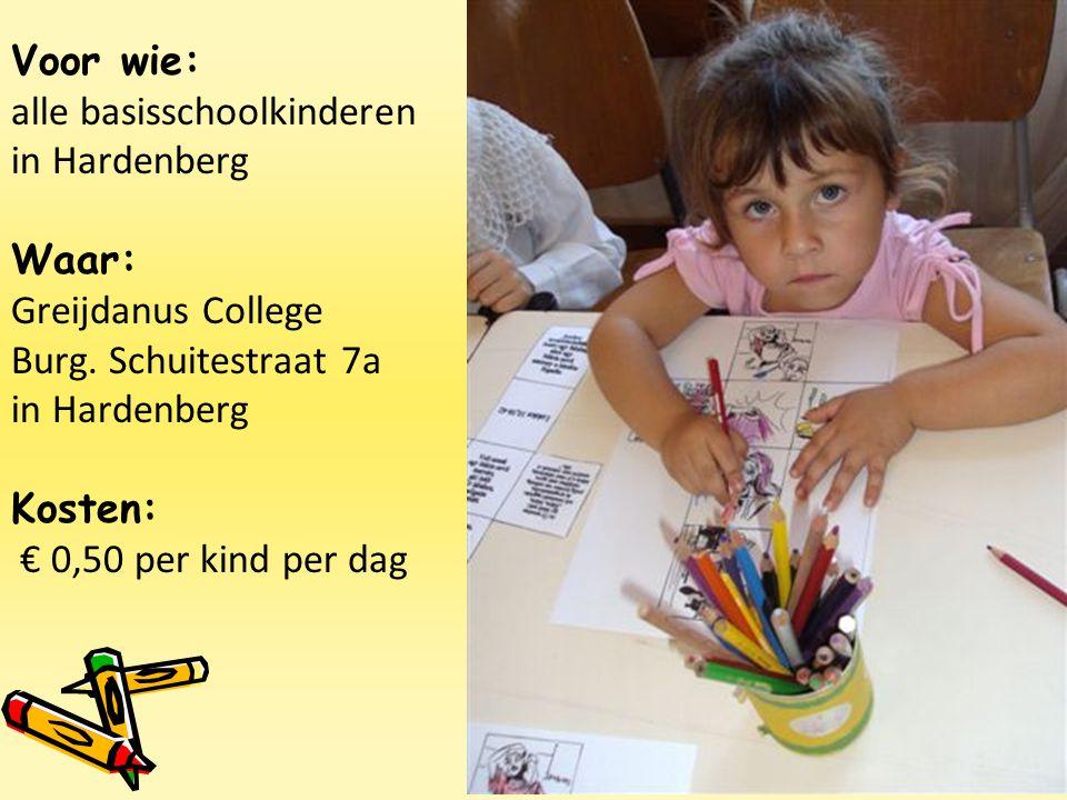 Voor wie: alle basisschoolkinderen in Hardenberg Waar: Greijdanus College Burg.