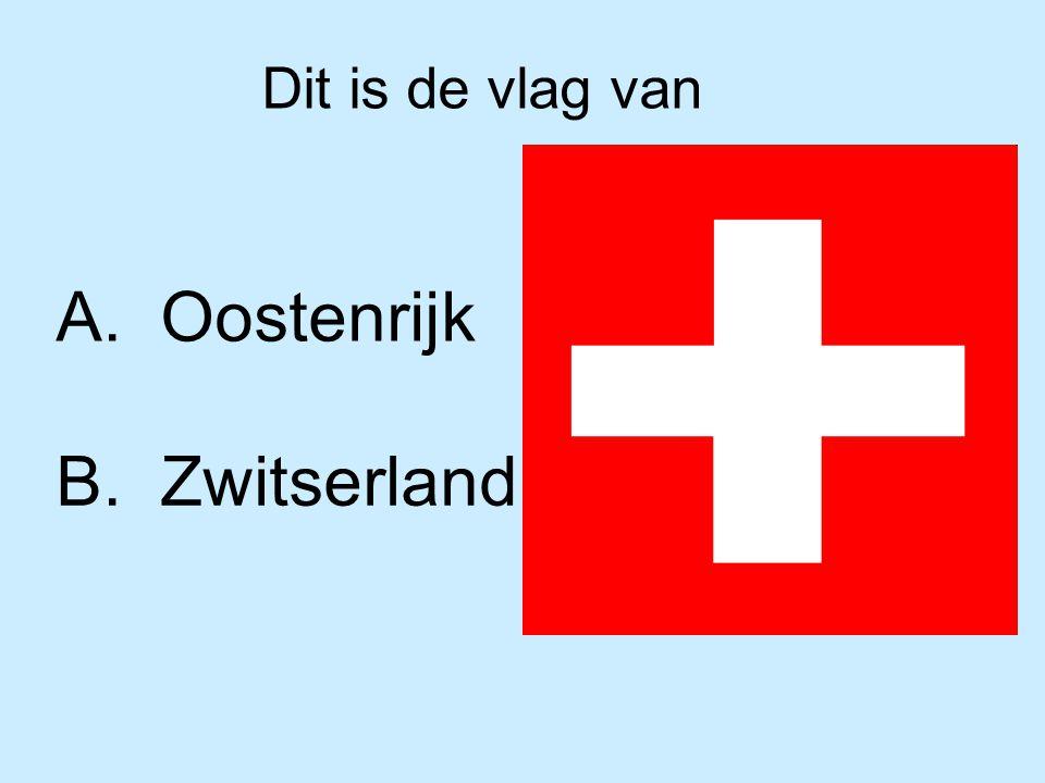 Dit is de vlag van A. Oostenrijk B. Zwitserland