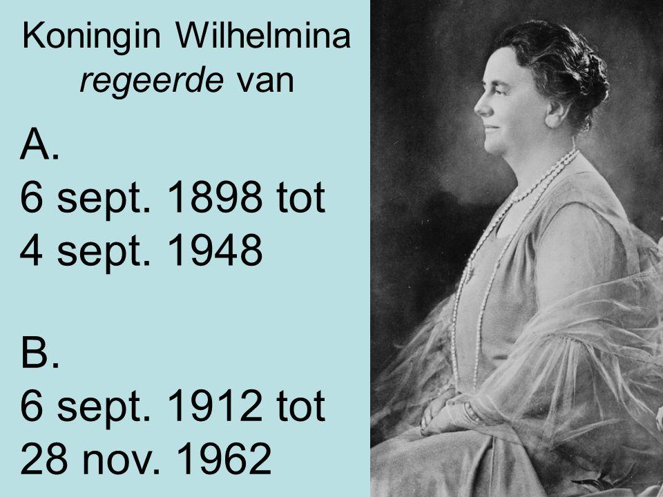 Koningin Wilhelmina regeerde van