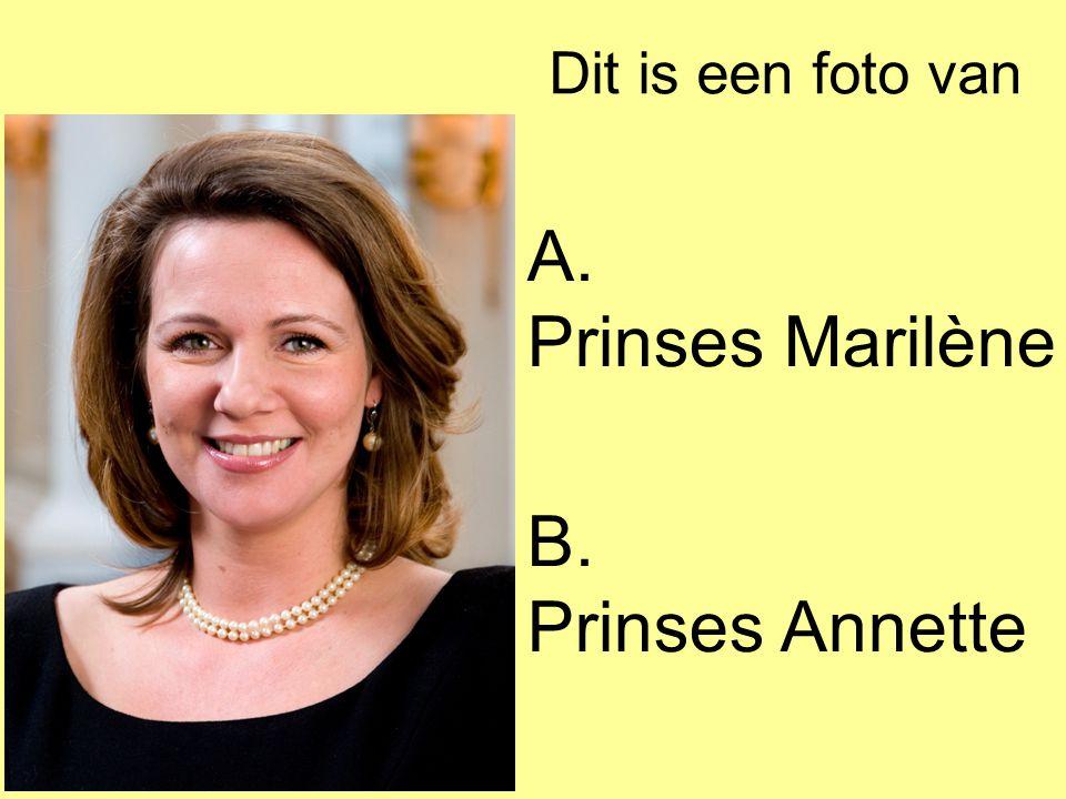 Dit is een foto van A. Prinses Marilène B. Prinses Annette