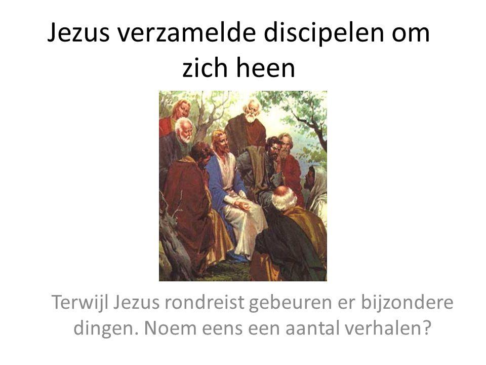 Jezus verzamelde discipelen om zich heen