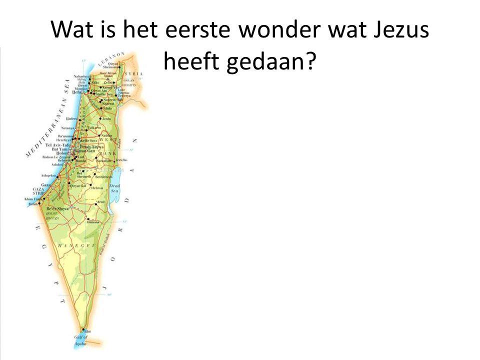 Wat is het eerste wonder wat Jezus heeft gedaan