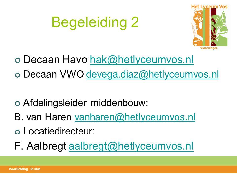 Begeleiding 2 Decaan Havo hak@hetlyceumvos.nl