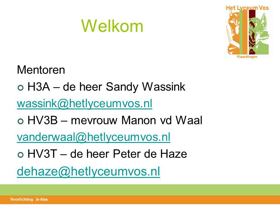 Welkom dehaze@hetlyceumvos.nl Mentoren H3A – de heer Sandy Wassink
