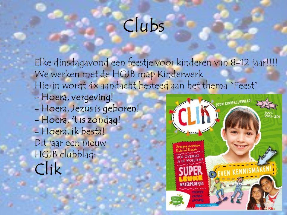 Clubs Elke dinsdagavond een feestje voor kinderen van 8-12 jaar!!!! We werken met de HGJB map Kinderwerk.