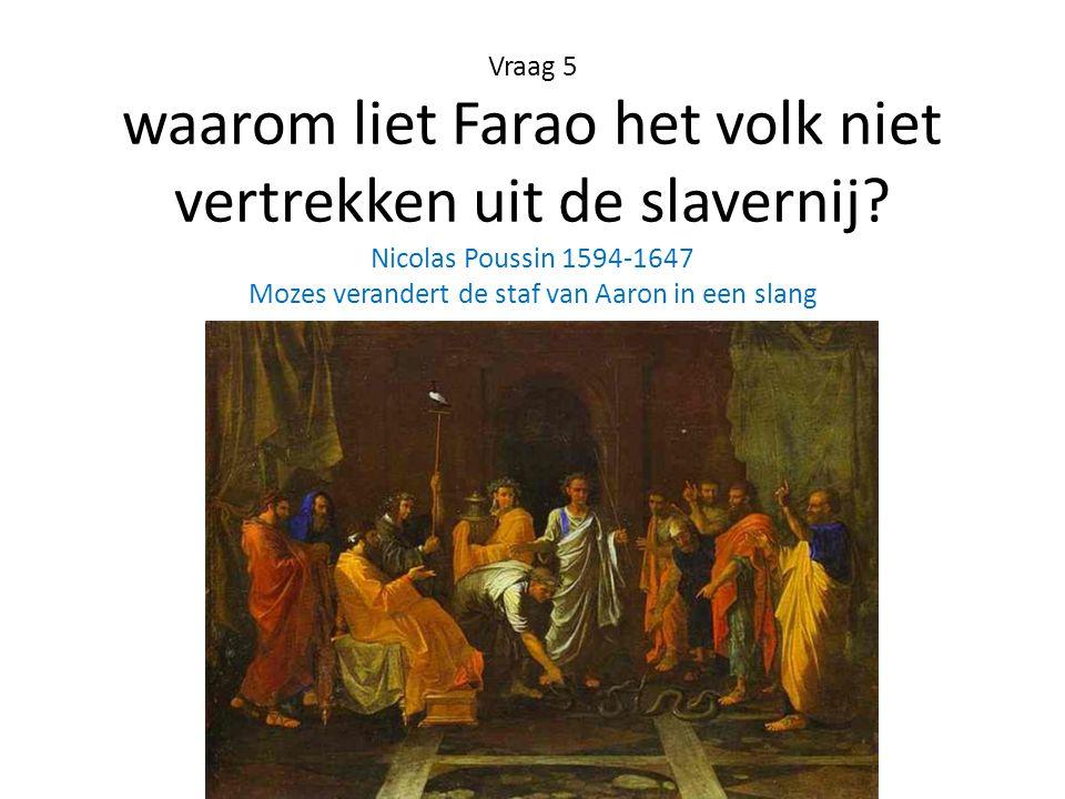 Vraag 5 waarom liet Farao het volk niet vertrekken uit de slavernij