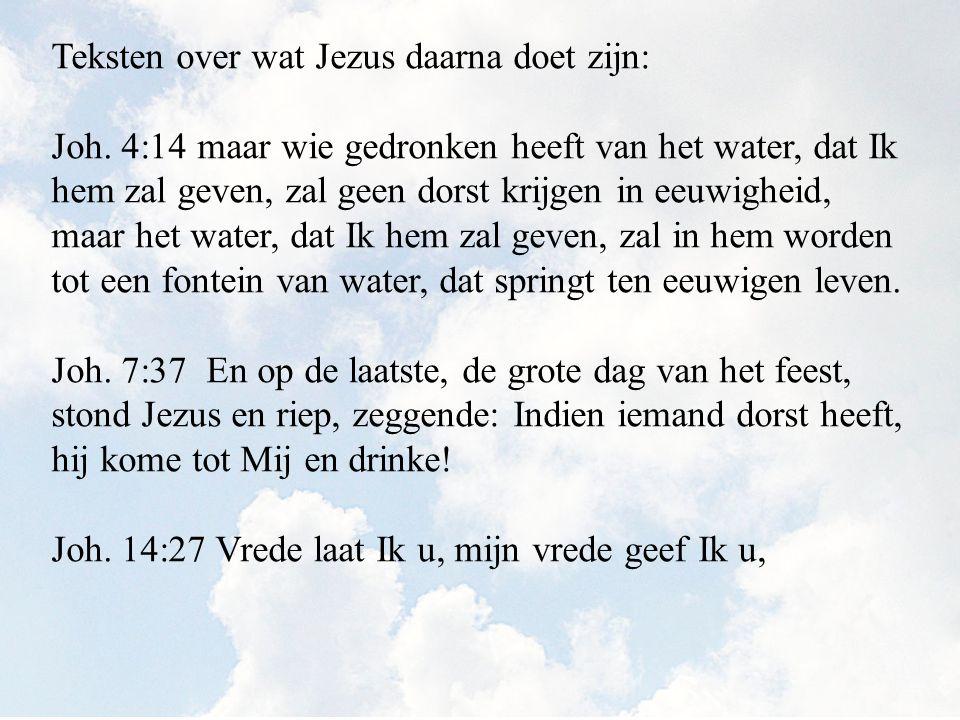 Teksten over wat Jezus daarna doet zijn: