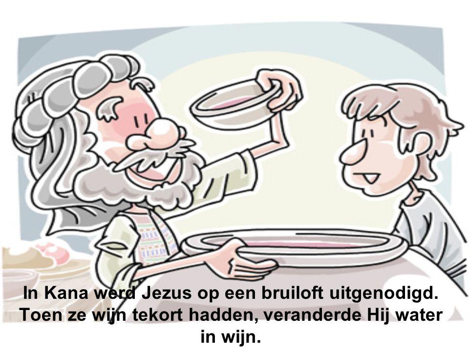 In Kana werd Jezus op een bruiloft uitgenodigd