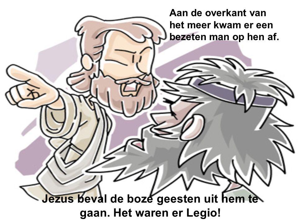 Jezus beval de boze geesten uit hem te gaan. Het waren er Legio!