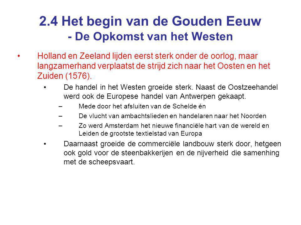 2.4 Het begin van de Gouden Eeuw - De Opkomst van het Westen