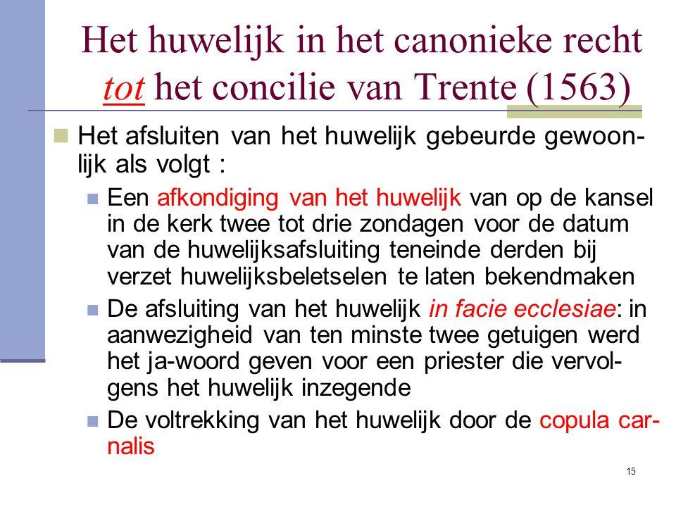 Het huwelijk in het canonieke recht tot het concilie van Trente (1563)