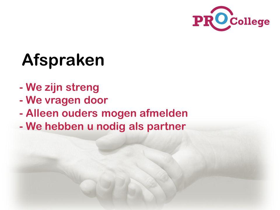 Afspraken - We zijn streng - We vragen door - Alleen ouders mogen afmelden - We hebben u nodig als partner.