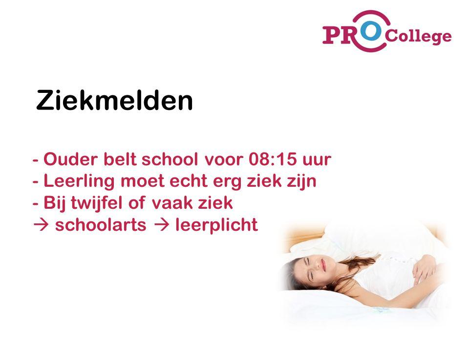 Ziekmelden - Ouder belt school voor 08:15 uur - Leerling moet echt erg ziek zijn - Bij twijfel of vaak ziek  schoolarts  leerplicht.