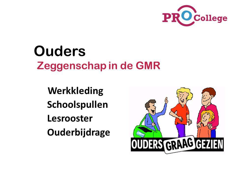 Zeggenschap in de GMR Werkkleding Schoolspullen Lesrooster Ouderbijdrage