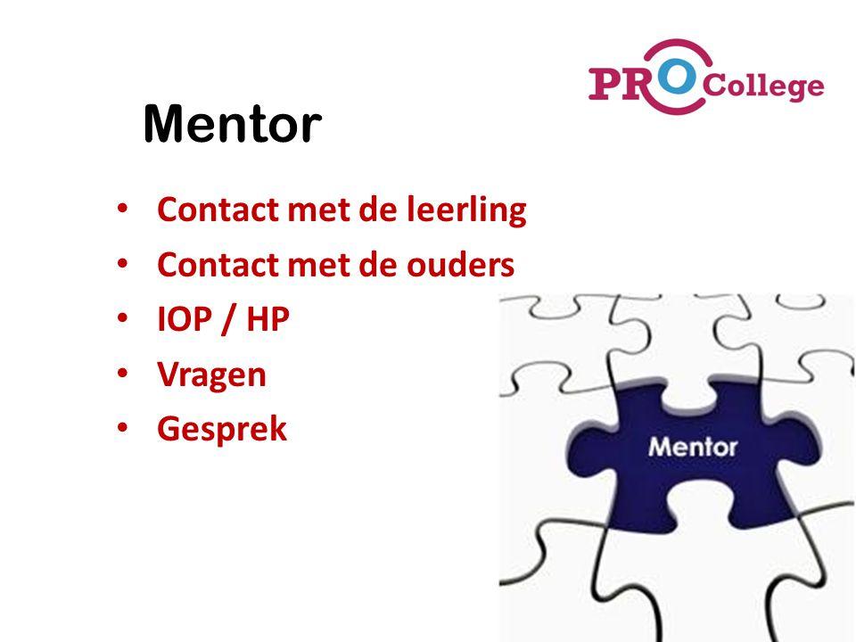 Mentor Contact met de leerling Contact met de ouders IOP / HP Vragen