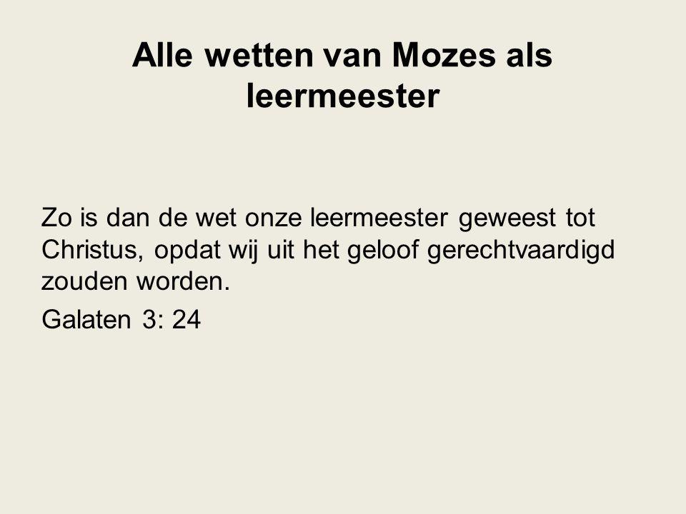Alle wetten van Mozes als leermeester