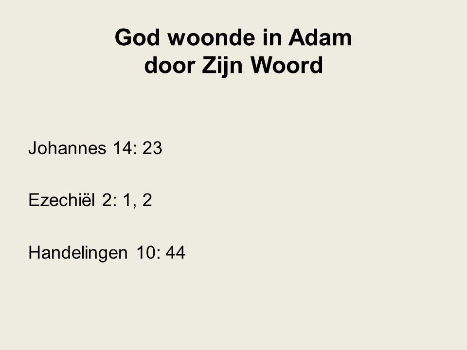 God woonde in Adam door Zijn Woord