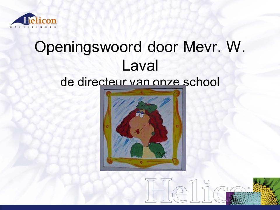Openingswoord door Mevr. W. Laval de directeur van onze school