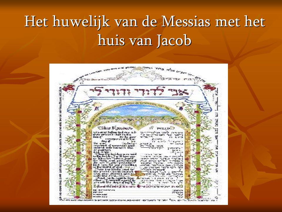 Het huwelijk van de Messias met het huis van Jacob