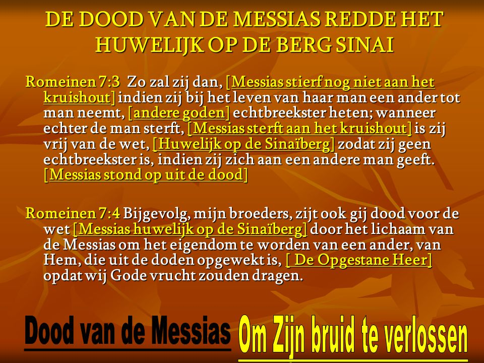 DE DOOD VAN DE MESSIAS REDDE HET HUWELIJK OP DE BERG SINAI