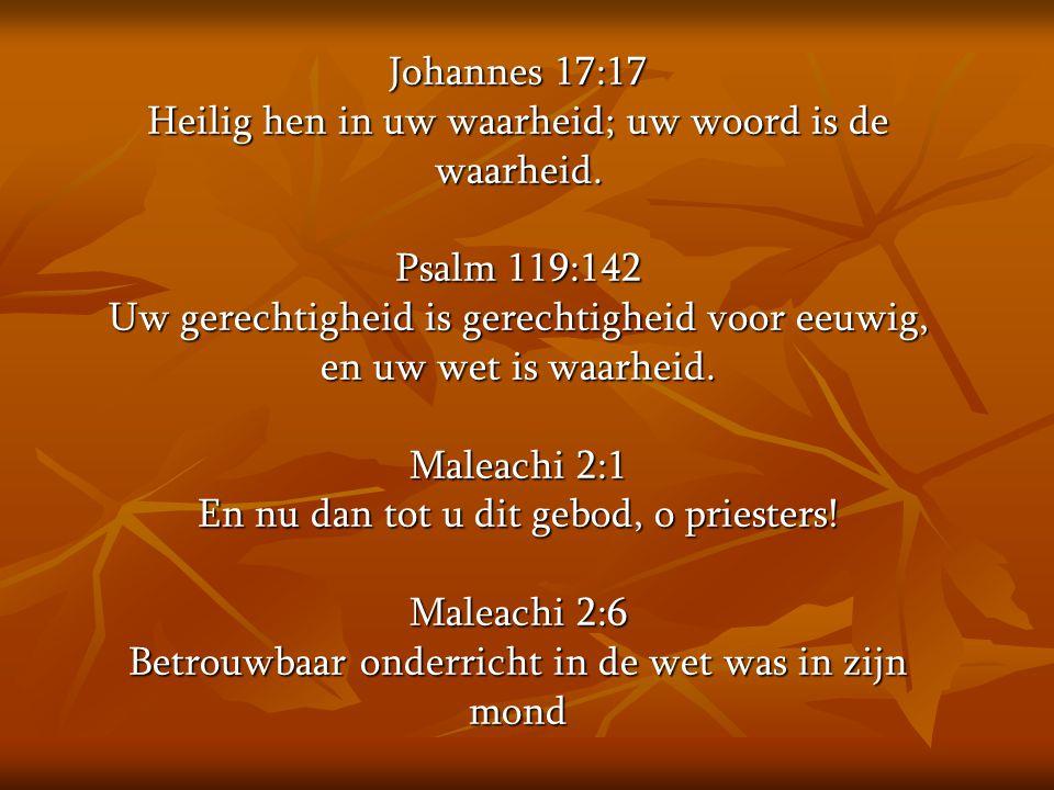 Heilig hen in uw waarheid; uw woord is de waarheid.