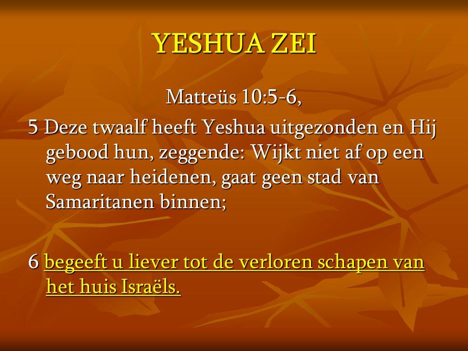 YESHUA ZEI Matteüs 10:5-6,