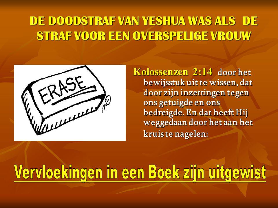 DE DOODSTRAF VAN YESHUA WAS ALS DE STRAF VOOR EEN OVERSPELIGE VROUW