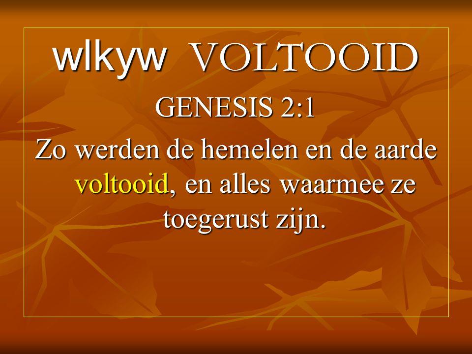 wlkyw VOLTOOID GENESIS 2:1