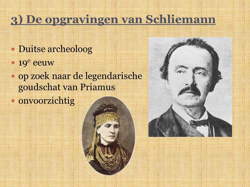 3) De opgravingen van Schliemann