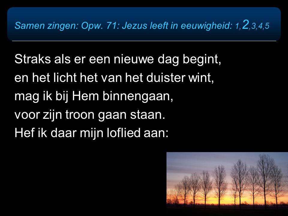 Samen zingen: Opw. 71: Jezus leeft in eeuwigheid: 1,2,3,4,5