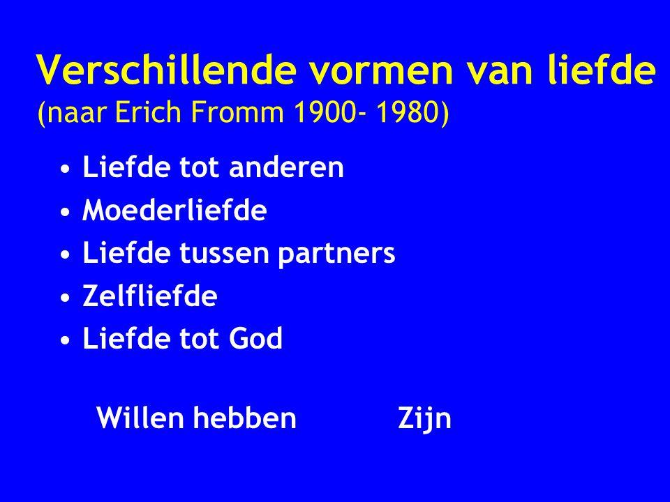 Verschillende vormen van liefde (naar Erich Fromm 1900- 1980)