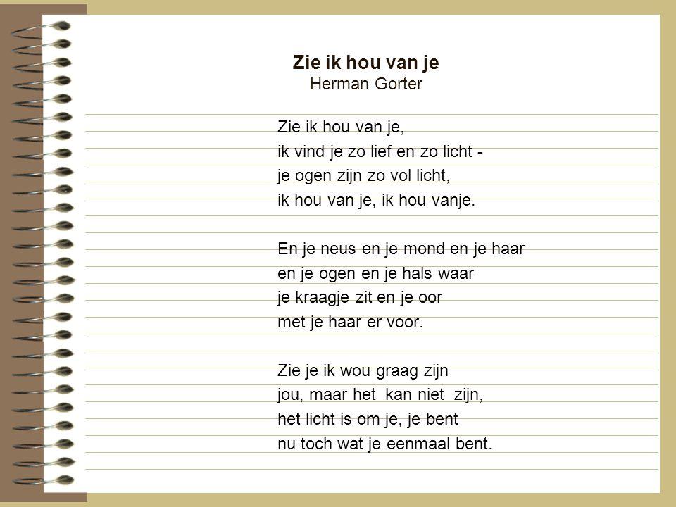 Zie ik hou van je Herman Gorter