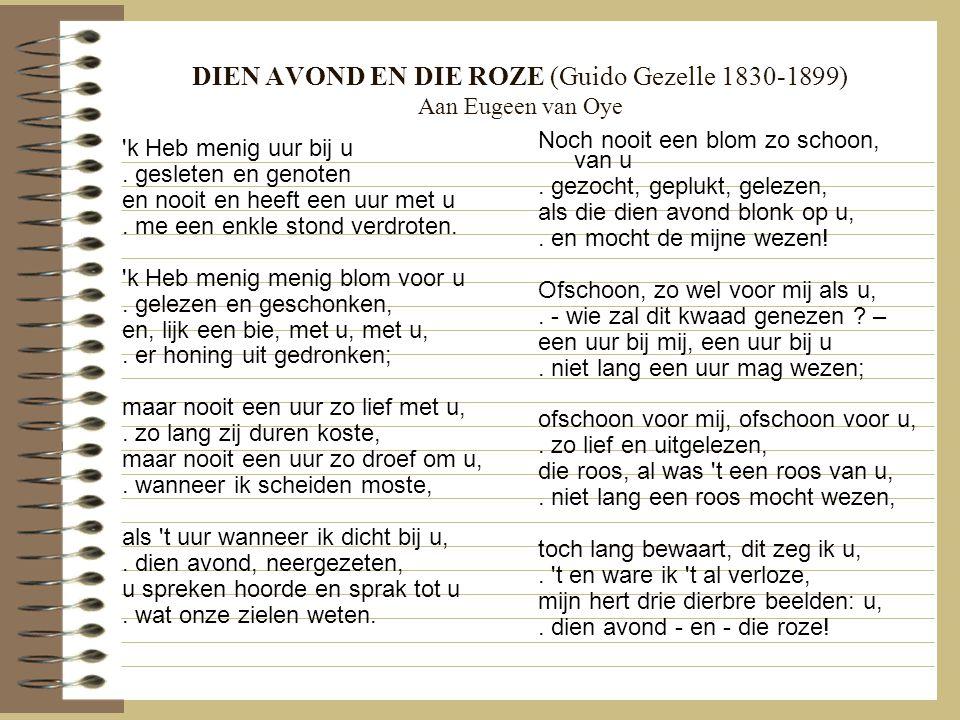 DIEN AVOND EN DIE ROZE (Guido Gezelle 1830-1899) Aan Eugeen van Oye