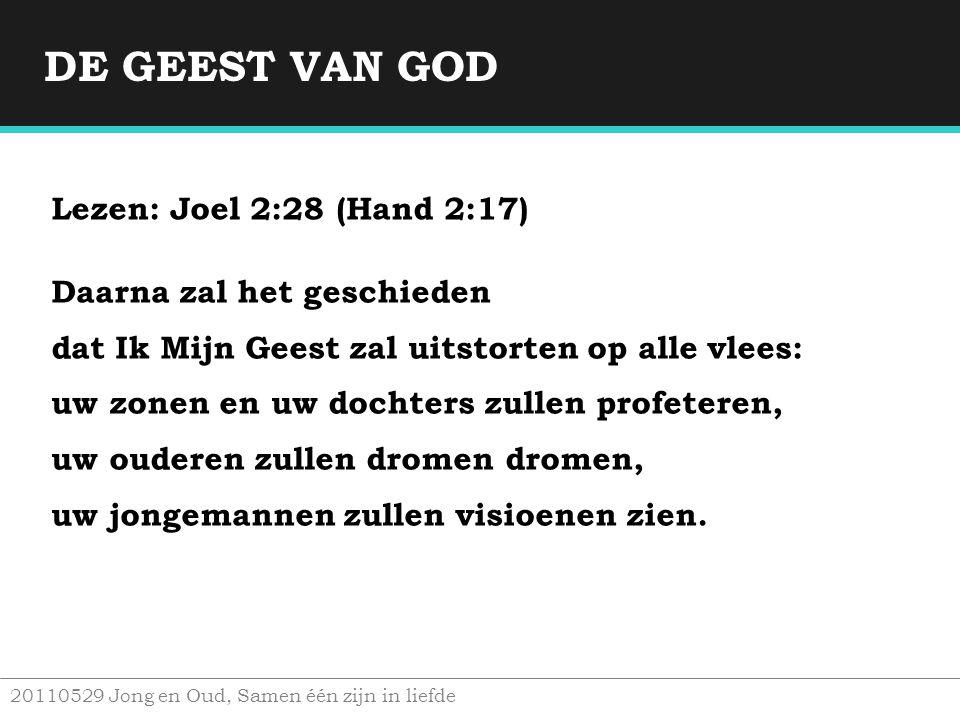 DE GEEST VAN GOD Lezen: Joel 2:28 (Hand 2:17)