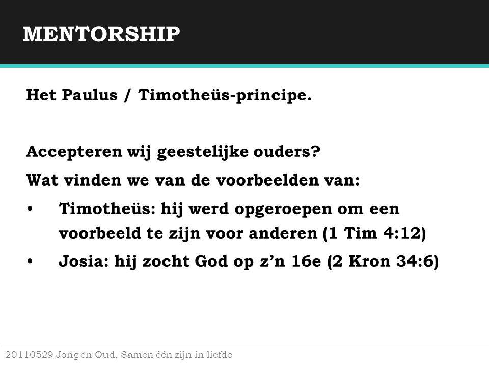 MENTORSHIP Het Paulus / Timotheüs-principe.