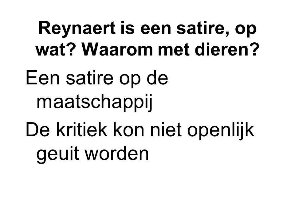 Reynaert is een satire, op wat Waarom met dieren