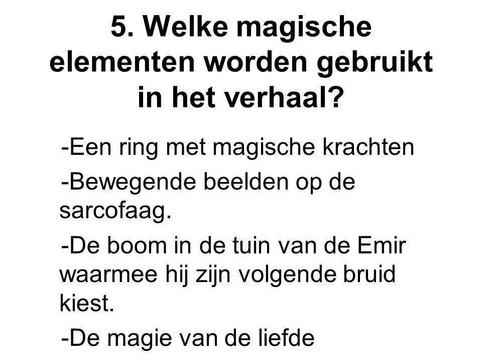5. Welke magische elementen worden gebruikt in het verhaal