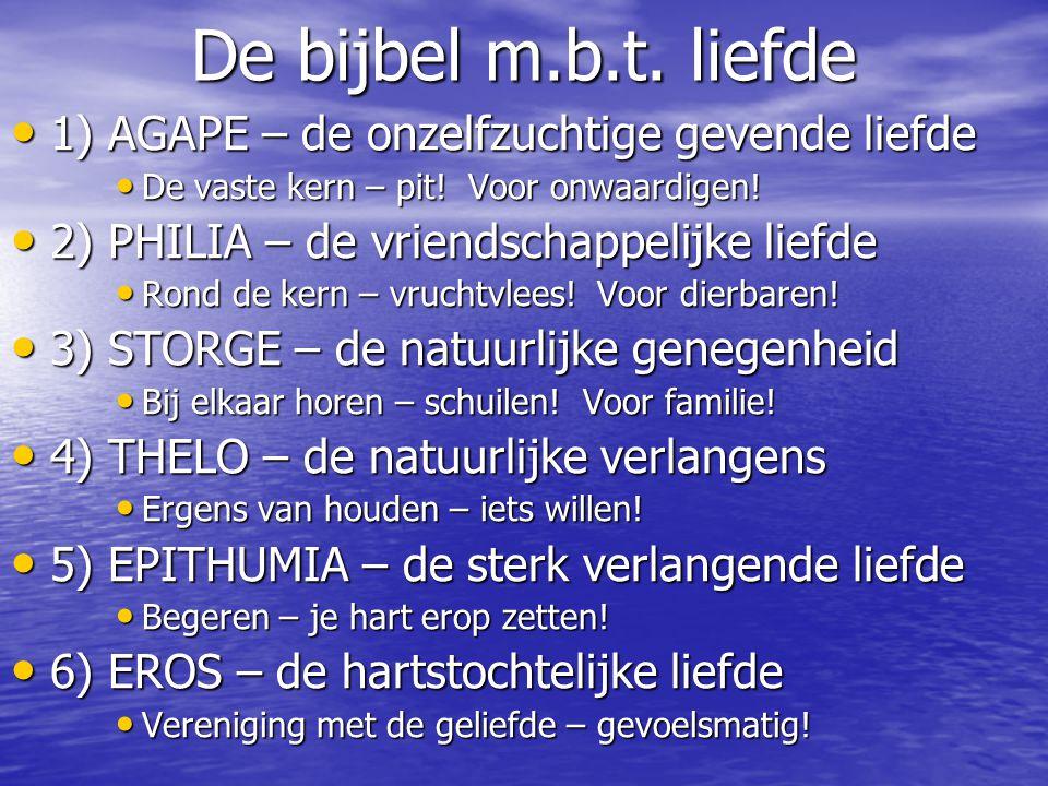 De bijbel m.b.t. liefde 1) AGAPE – de onzelfzuchtige gevende liefde