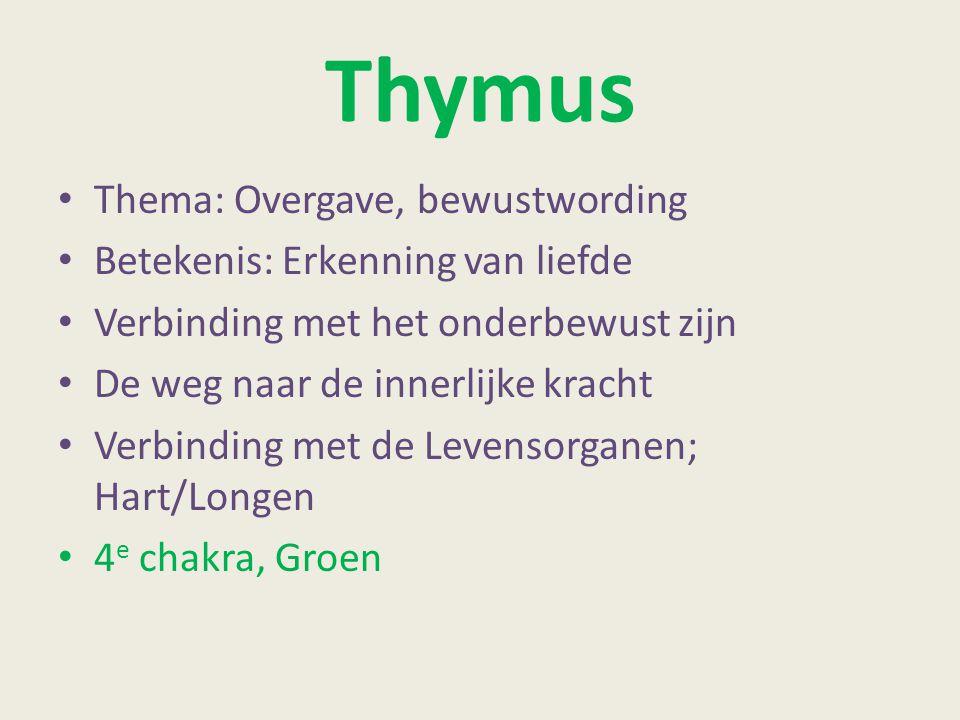 Thymus Thema: Overgave, bewustwording Betekenis: Erkenning van liefde